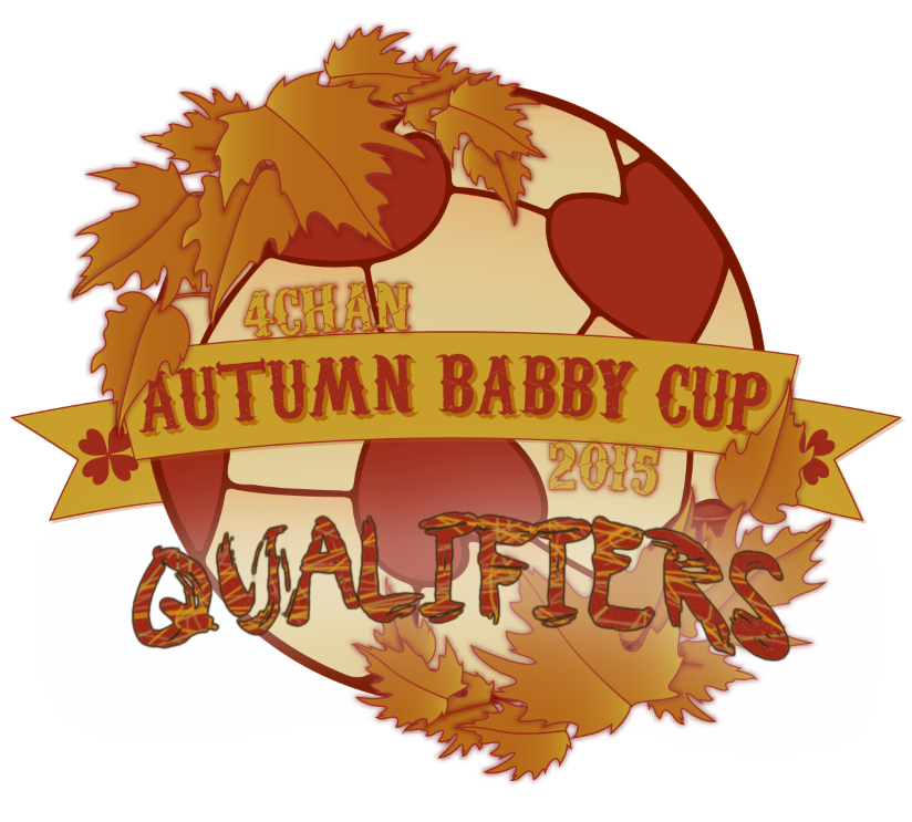2015 4chan Autumn Babby Cup Qualifiers